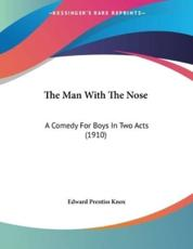 The Man With The Nose - Edward Prentiss Knox (author)