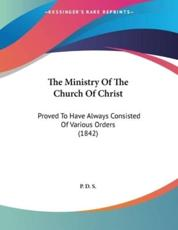 The Ministry Of The Church Of Christ - P D S (author)