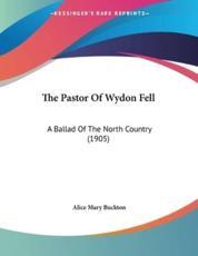 The Pastor Of Wydon Fell - Alice Mary Buckton (author)
