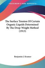 The Surface Tension Of Certain Organic Liquids Determined By The Drop-Weight Method (1913)