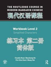 The Routledge Course in Modern Mandarin Chinese. Workbook Level 2