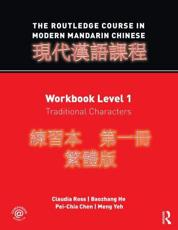 The Routledge Course in Modern Mandarin Chinese. Textbook Level 1