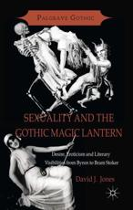 Sexuality and the Gothic Magic Lantern
