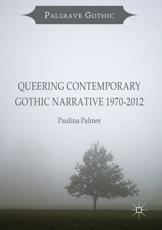 Queering Contemporary Gothic Narrative 1970-2012