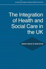 The Integration of Health and Social Care in the UK