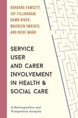 Service User and Carer Involvement in Health and Social Care