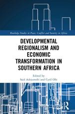 Developmental Regionalism, Peace and Economic Transformation in Southern Africa