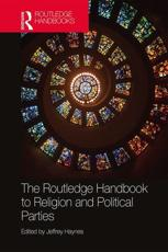 The Routledge Handbook to Religion and Political Parties