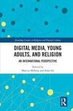 Digital Media, Young Adults, and Religion