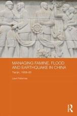 Managing Famine, Flood and Earthquake in China