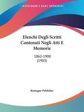 Elenchi Degli Scritti Contenuti Negli Atti E Memorie - Romagne Publisher (author)