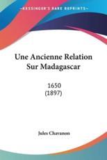 Une Ancienne Relation Sur Madagascar - Jules Chavanon (editor)