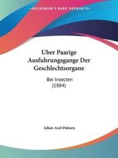 Uber Paarige Ausfuhrungsgange Der Geschlechtsorgane - Johan Axel Palmen (author)
