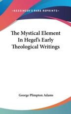 The Mystical Element in Hegel's Early Theological Writings