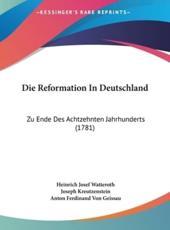 Die Reformation in Deutschland - Heinrich Josef Watteroth (author), Joseph Kreutzenstein (author), Anton Ferdinand Von Geissau (author)