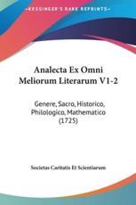 Analecta Ex Omni Meliorum Literarum V1-2 - Caritatis Et Scientiarum Societas Caritatis Et Scientiarum (author), Societas Caritatis Et Scientiarum (author)