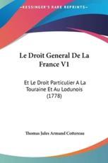 Le Droit General De La France V1 - Thomas Jules Armand Cottereau (author)