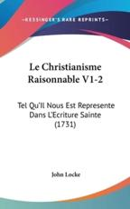 Le Christianisme Raisonnable V1-2 - John Locke (author)