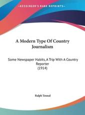 A Modern Type of Country Journalism - Ralph Tennal (author)