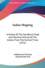 Indian Shipping - Radhakumud Mookerji, Brajendranath Seal (introduction)