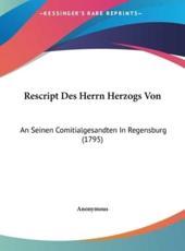 Rescript Des Herrn Herzogs Von - Anonymous (author)