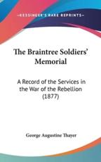 The Braintree Soldiers' Memorial - George Augustine Thayer (author)