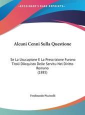Alcuni Cenni Sulla Questione - Ferdinando Piccinelli (author)