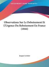 Observations Sur Le Deboisement Et L'Urgence Du Reboisement En France (1844) - Jacques Lermier (author)