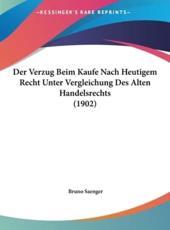 Der Verzug Beim Kaufe Nach Heutigem Recht Unter Vergleichung Des Alten Handelsrechts (1902) - Bruno Saenger (author)