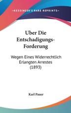 Uber Die Entschadigungs-Forderung - Karl Pauer (author)