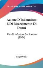 Azione D'Indennizzo E Di Risarcimento Di Danni - Luigi Ordine (author)