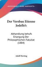 Der Versbau Etienne Jodelle's - Adolf Herting (author)