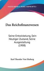 Das Reichsfinanzwesen - Karl Theodor Von Eheberg (author)