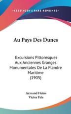 Au Pays Des Dunes - Armand Heins (author), Victor Fris (author)