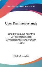 Uber Dammerzustande - Friedrich Morchen (author)