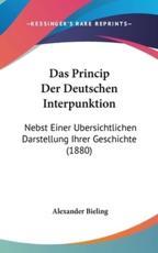 Das Princip Der Deutschen Interpunktion - Alexander Bieling (author)