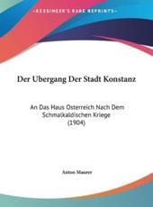 Der Ubergang Der Stadt Konstanz - Anton Maurer (author)