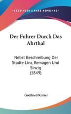 Der Fuhrer Durch Das Ahrthal - Gottfried Kinkel (author)