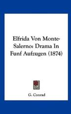 Elfrida Von Monte-Salerno - G Conrad (author)