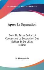 Apres La Separation - M Haussonville (author)