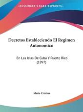 Decretos Estableciendo El Regimen Autonomico - Maria Cristina (author)