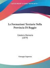 Le Formazioni Terziarie Nella Provincia Di Reggio - Giuseppe Seguenza (author)