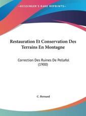Restauration Et Conservation Des Terrains En Montagne - C Bernard (author)