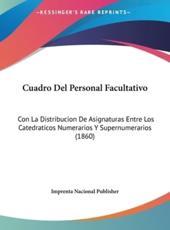 Cuadro Del Personal Facultativo - Nacional Publisher Imprenta Nacional Publisher (author), Imprenta Nacional Publisher (author)