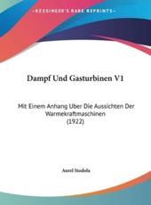 Dampf Und Gasturbinen V1 - Aurel Stodola (author)