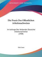 Die Praxis Des Offentlichen Arbeitsnachweises - Fritz Lauer (editor)