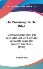Die Purimsage in Der Bibel - Wilhelm Erbt (author)