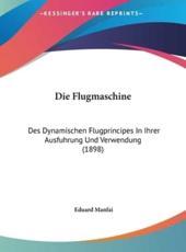 Die Flugmaschine - Eduard Manfai (author)