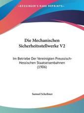 Die Mechanischen Sicherheitsstellwerke V2 - Samuel Scheibner (editor)
