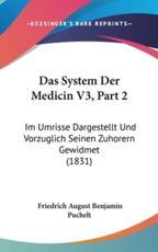 Das System Der Medicin V3, Part 2 - Friedrich August Benjamin Puchelt (author)